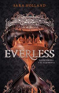 Everless. La hechicera y el Alquimista- Sara Holland