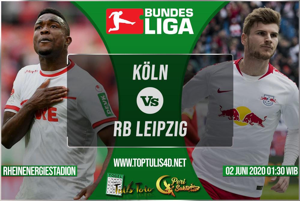 Prediksi Köln vs RB Leipzig 02 Juni 2020