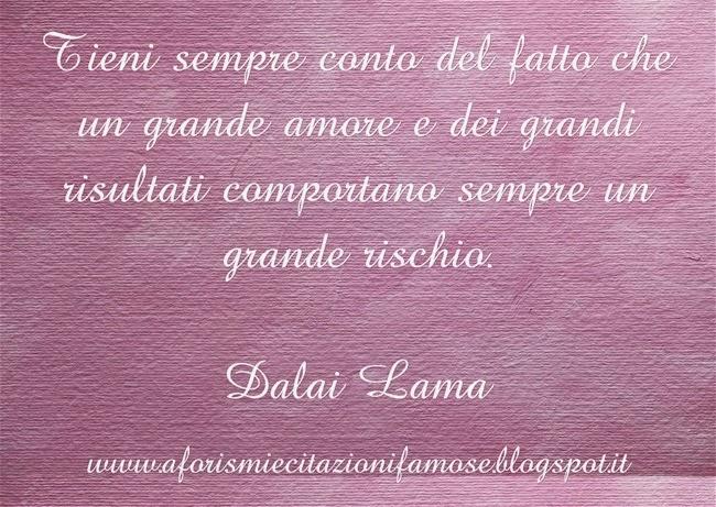 Molto Aforismi e citazioni famose: Frase Famosa Dalai Lama ZR34