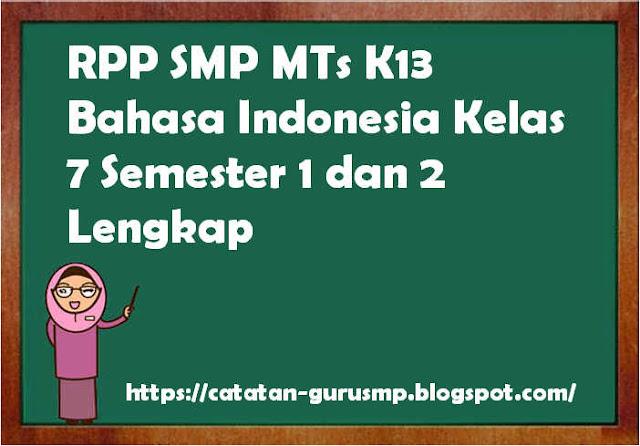 RPP SMP MTs K13 Bahasa Indonesia Kelas 7 Semester 1 dan 2 Lengkap