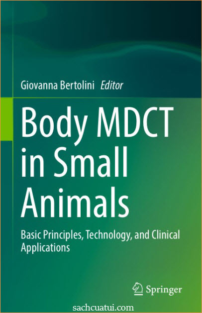 Body MDCT in Small Animals: Basic Principles, Technology, and Clinical Applications By Dr. Giovanna Bertolini