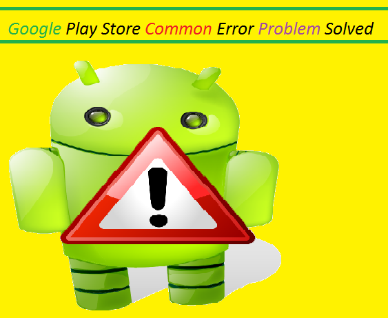 Google-Play-Store-Ki-Common-Error-Ko-Thik-Kaise-Kare