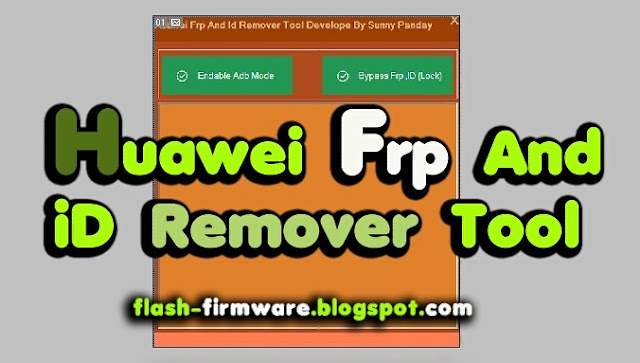 Huawei Frp And iD Remover Tool V1.0
