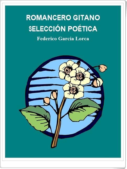 """""""Romancero gitano"""" de Federico García Lorca (Selección poética)"""