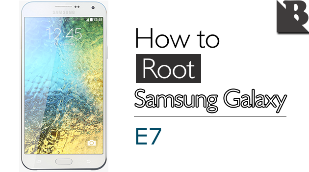 How To Root Samsung Galaxy E7 SM-E700 And Install TWRP Recovery