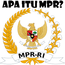 Pengertian MPR Tugas dan Wewenang