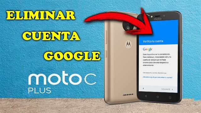 eliminar cuenta Google Motorola Moto C Plus XT1726