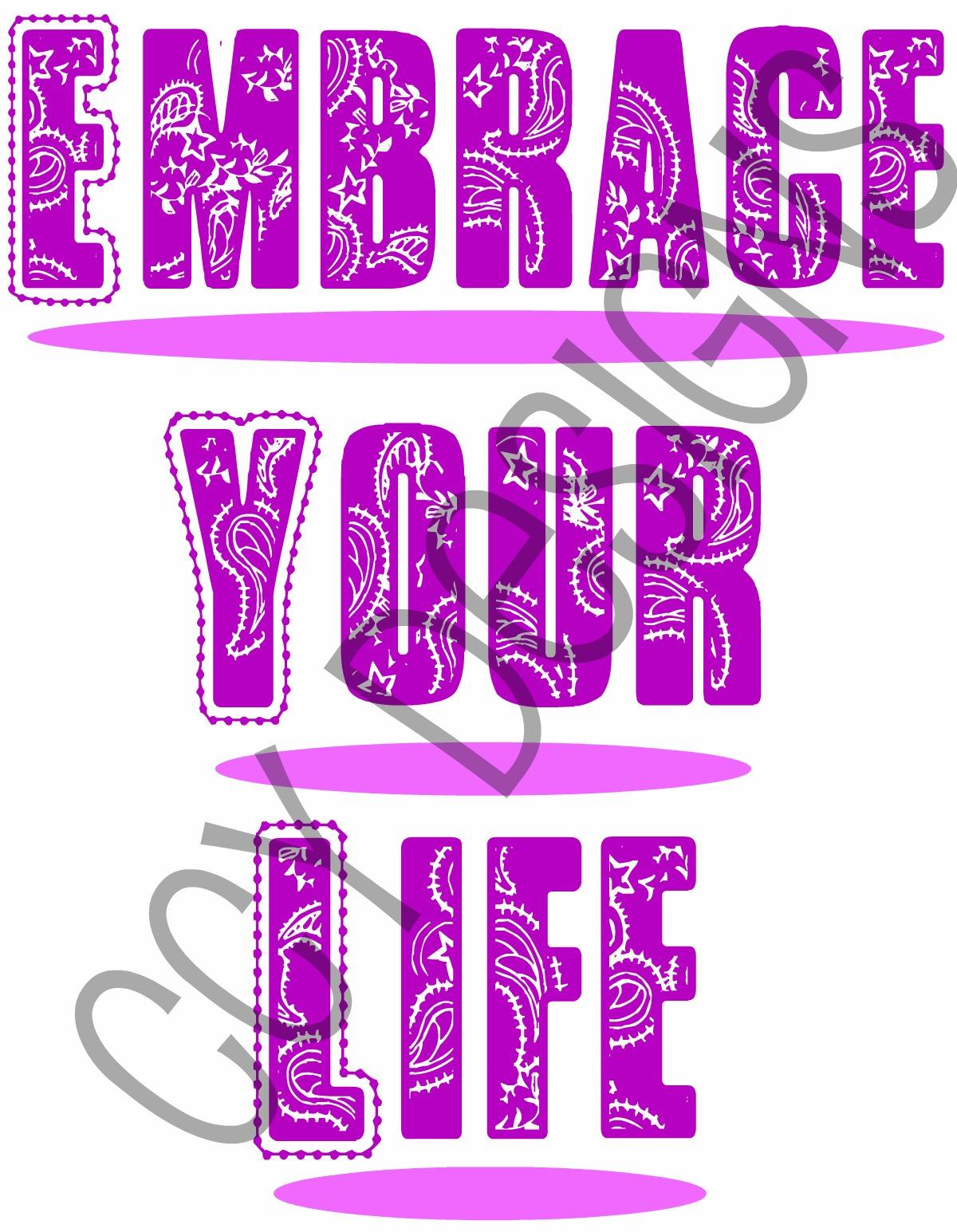 Go Embrace Life
