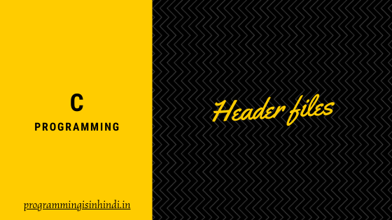 Header file C programming Hindi tutorials