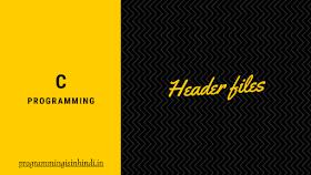 Header file C programming Hindi tutorials