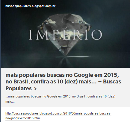 http://buscaspopulares.blogspot.com.br/2016/06/mais-populares-buscas-no-google-em-2015.html