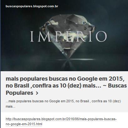 mais populares buscas no Google em 2015, no Brasil ,confira as 10 (dez) mais...