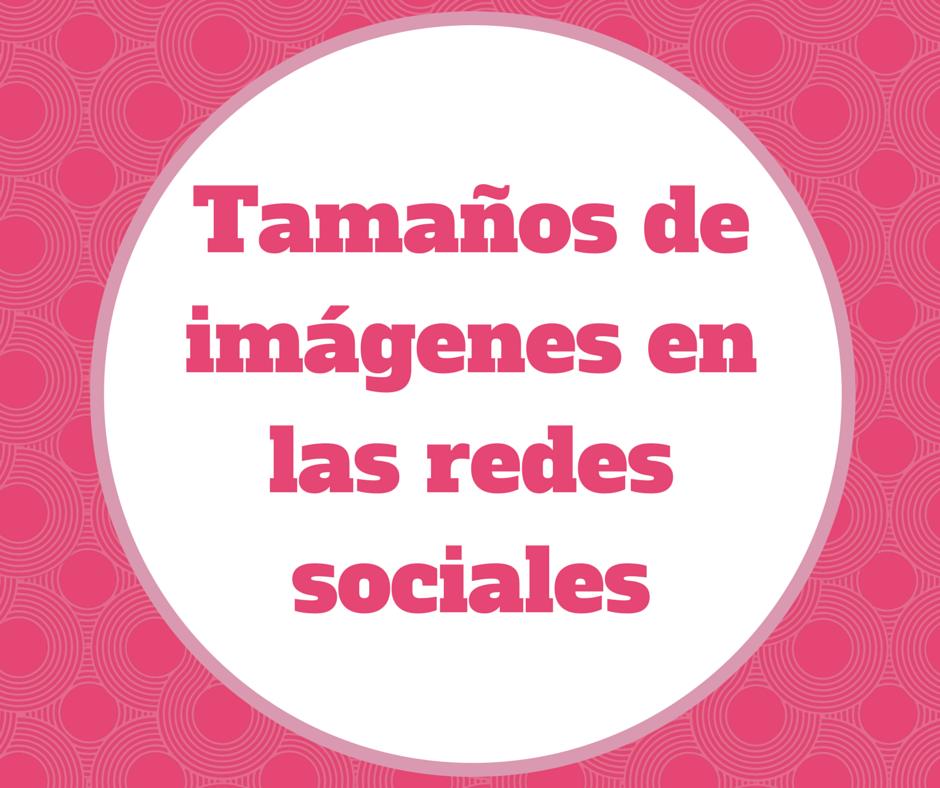 Guía para actualizar tus imágenes en las Redes Sociales