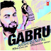 Gabru song Lyrics by Aarsh Benipal ft. Rupin Kahlon