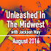 Unleashed In The Midwest: August 2016