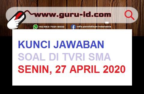 gambar kunci jawaban soal SMA 27 April 2020  TVRI