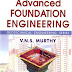 Advanced Foundation Engineering: Geotechnical Engineering Series