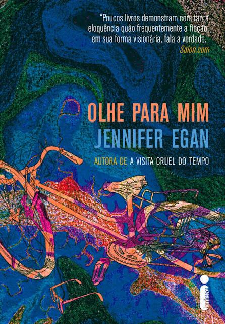 Olhe para mim - Jennifer Egan