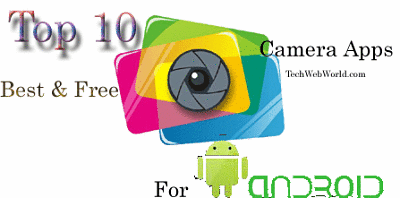 10 Best Free Camera Apps For Android - Most Wanted 2014 - Tech Web World