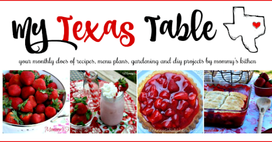 The Best Summer Strawberry Recipes - My Texas Table