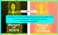 "A graphic by Erika Grey of a woman on her death bed with her eyes closed and on the bed it reads, ""Moment of Death,"" in a light green color and next to it the same woman in a soft peach and yellow bed with her eyes open and on the bed it reads Eternal life in Christ and in between both beds is a white cross and on the cross it reads John 3:16 and an aqua banner is across both beds that reads For God so loved the world that He gave his only begotten Son that whoever believes in Him should not perish and have everlasting life."