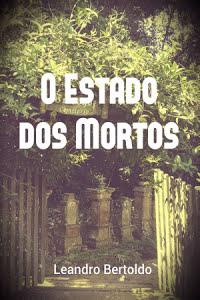 O Estado dos Mortos - Leandro Bertoldo.jpg