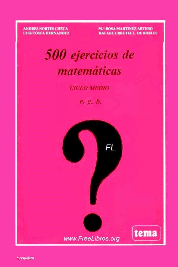 500 ejercicios de matemáticas: Ciclo Medio – Andrés Nortes Checa