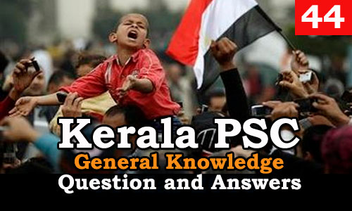 Kerala PSC General Knowledge Question and Answers - 44