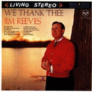 Jim Reeves-We Thank Thee-