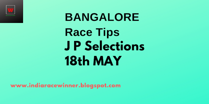 Bangalore Race Selections 18th May