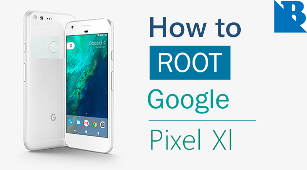 How To Root Google Pixel Xl And Install TWRP Recovery