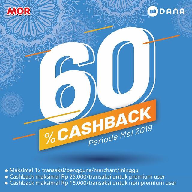 #MOR - #Promo Cashback 60% Sebulan Pakai DANA (s.d 31 Mei 2019)