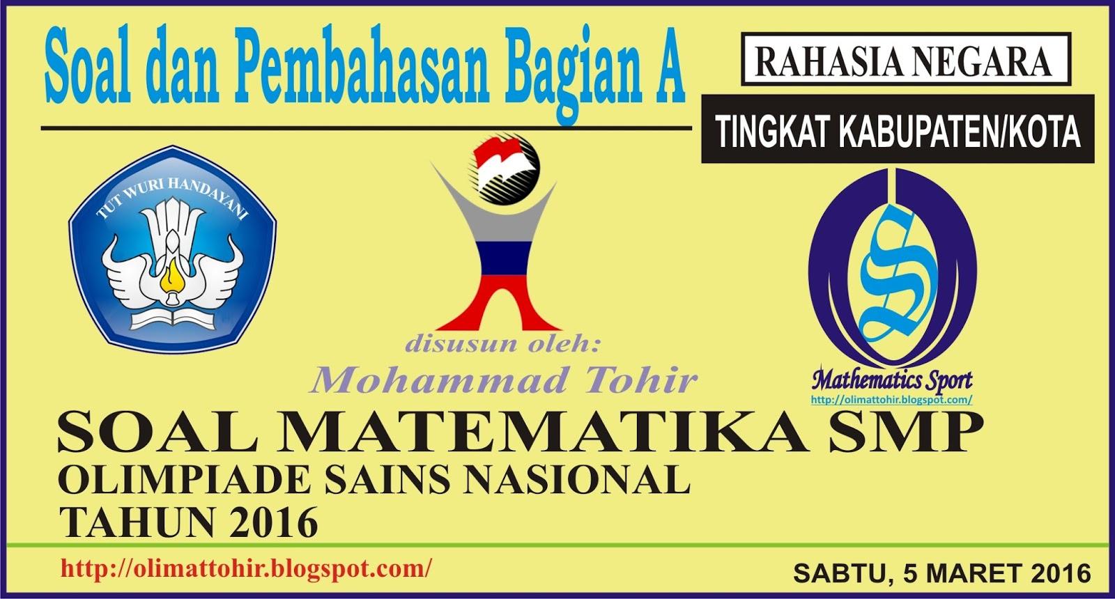 Alhamdulillahirobbalil alamin patut kita ucapkan kepada Allah SWT atas terselesainya pelaksanaan Olimpiade Sains Nasional (OSN) Tingkat Kabupaten/Kota Tahun 2016 ini dengan baik dan menarik pada hari Sabtu, tanggal 5 Maret 2016....