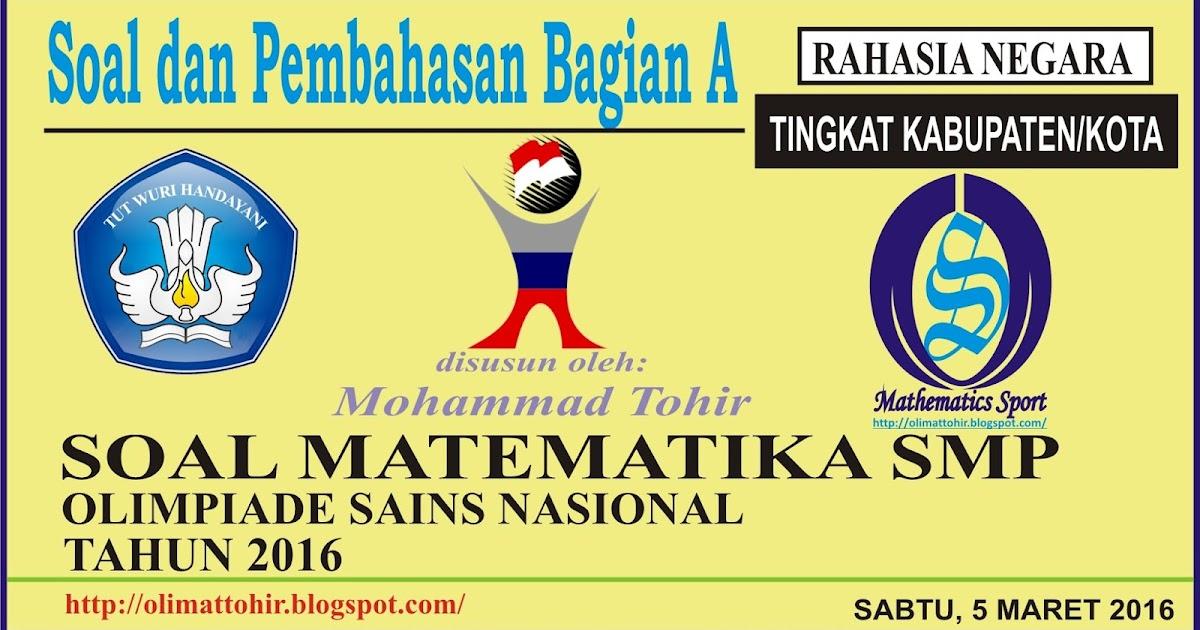 Mathematics Sport Soal Dan Pembahasan Osn Matematika Smp Tingkat Kabupaten Kota 2016 Bagian A