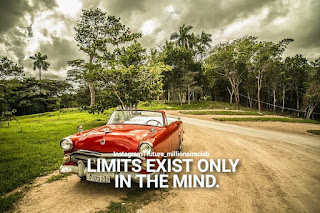 Limits exist only in the mind.