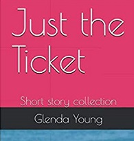Just the Ticket - book of short stories