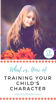 What vs. How of Training Your Child's Character