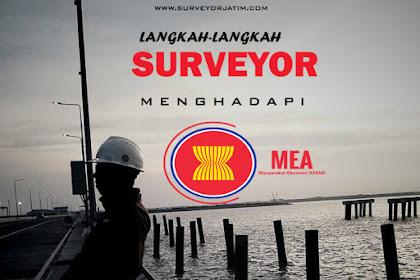 Langkah - langkah surveyor menghadapi MEA  (masyarakat ekonomi asean)