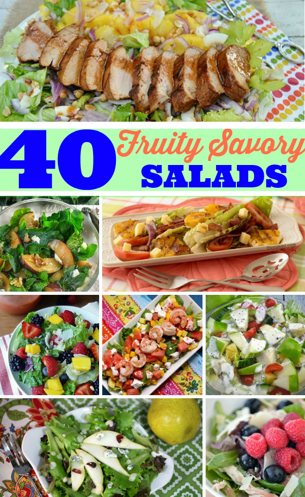 40 Fruity Savory Salads ~ Refreshing, Fruity Salads perfect as light dinners, side dishes to a main meal & most definitely at a BBQ !