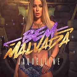 Baixar Música Bem Malvada - Jaquelline Mp3