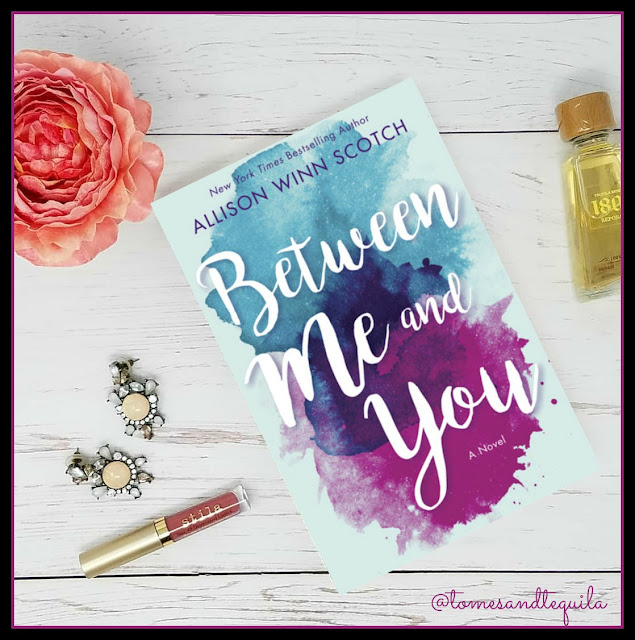Between Me and You by Allison Winn Scotch on Amazon, review by Tomes and Tequila