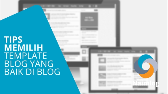 Tips Terbaik Untuk Memilih Sebuah Template Blog Yang Baik