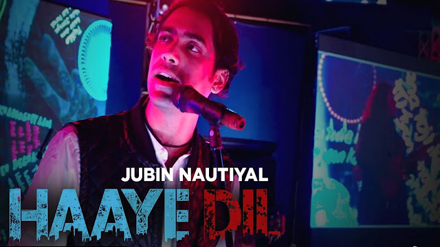Jubin Nautiyal : Haaye Dil Lyrics (Latest Song 2017)