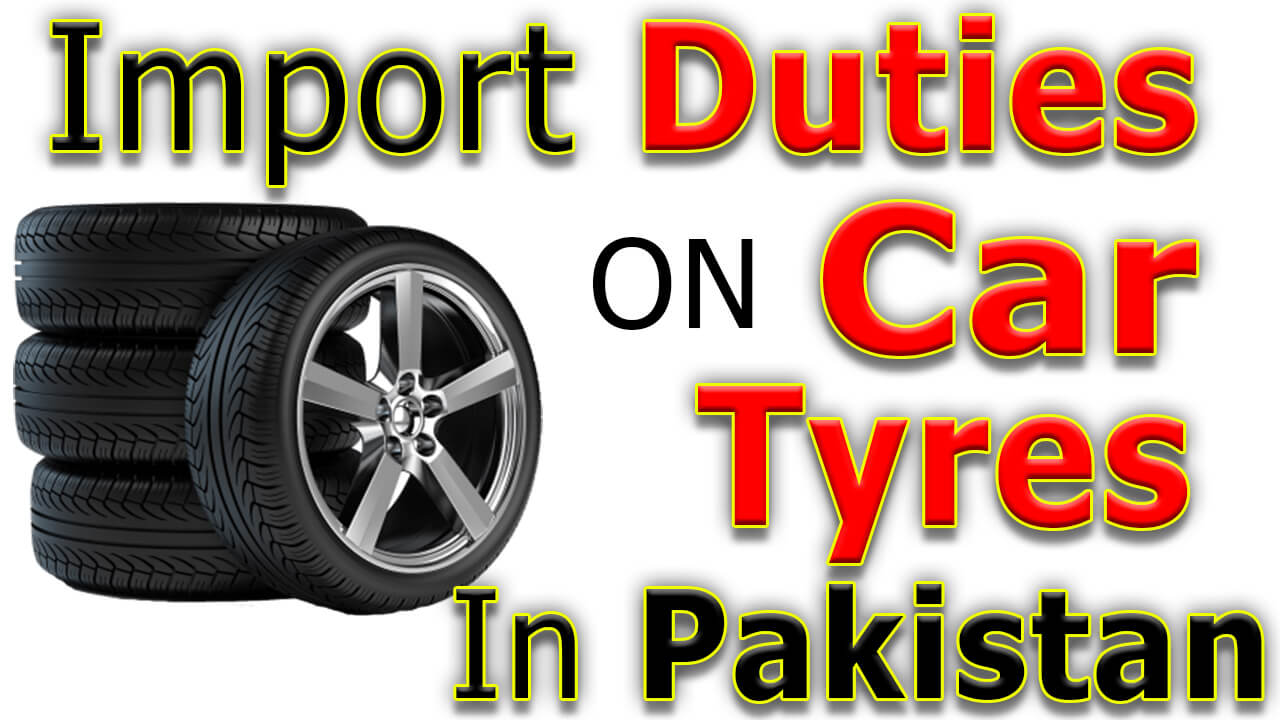 Customs Import Duty on Tyres in Pakistan