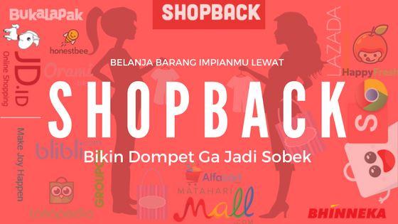 Belanja Barang Impianmu Lewat Shopback, Bikin Dompet Ga Jadi Sobek