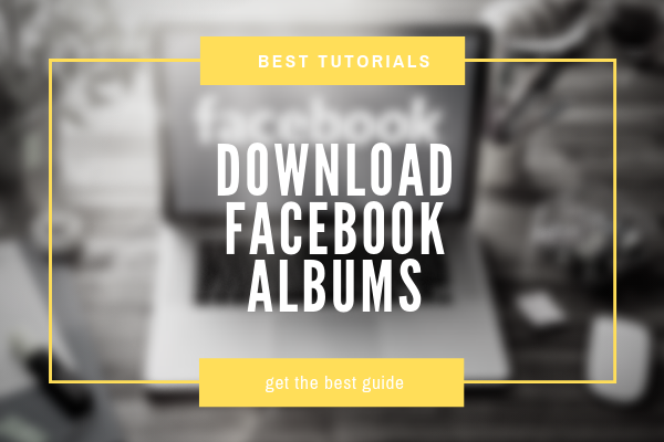 Album Downloader For Facebook<br/>