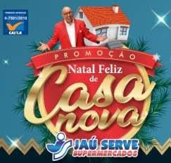 Promoção Jaú Serve Supermercados Natal 2018 Casa Nova