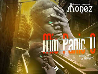 DOWNLOAD MP3: Monez - Mio Panic + Kasha Madupe (Prod. by A Mix Pro)