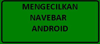 Tutorial how to shrink the navbar android.