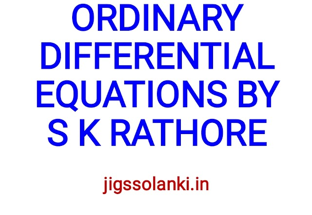 ORDINARY DIFFERENTIAL EQUATIONS BY S K RATHORE SIR